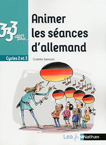 333 idées pour animer les séances d'allemand - Cycles 2 et 3 par Colette Samson