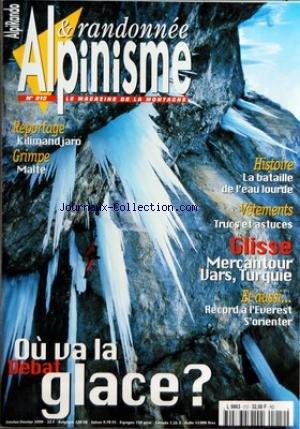 ALPINISME ET RANDONNEE [No 212] du 01/01/1999 - KILIMANDJARO - MALTE - LA BATAILLE DE L'EAU LOURDE - TRUCS ET ASTUCES - GLISSE - MERCANTOUR - VARS ET TURQUIE - RECORD A L'EVEREST S'ORIENTER - OU VA LA GLACE