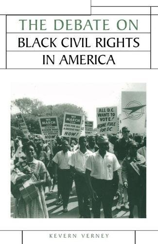 The Debate on Black Civil Rights in America (Issues in Historiography) por Kevern Verney