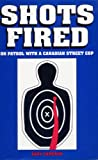 Shots fired: On patrol with a Canadian street cop (Canadian true crime)