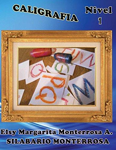 Caligrafa Nivel 1: Grafomotricidad para Cuatro Años: Volume 4 (Silabario Monterrosa)