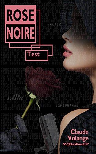 Rose noire T1 : Test (2017) - Claude Volange