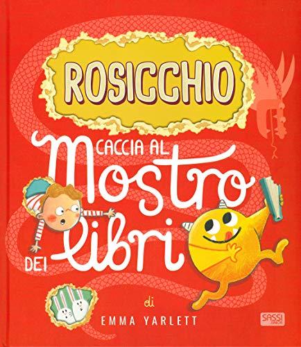 Rosicchio. Caccia al mostro dei libri. Ediz. a colori