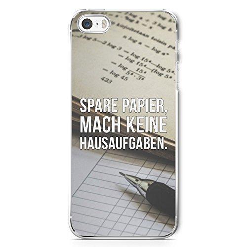 Spare Papier, Mach Keine Hausaufgaben - Handy Hülle für iPhone 5 | 5s | SE - Hard Case Cover Schutzhülle - Coole Bedruckte Design Lustige Ausgefallene Geile Witzige Spruch Sprüche Schule