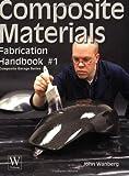 Composite Materials Fabrication Handbook #1 (Composite Garage Series)