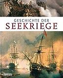 Geschichte der Seekriege - Iain Dickie, Martin J. Dougherty, Phyllis G Jestice, Christer Jörgensen, Rob S. Rice
