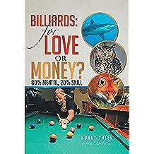 Billiards: For Love or Money?: 80% Mental, 20% Skill (English Edition)