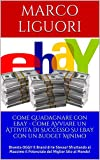 Scarica Libro Come Guadagnare con Ebay Guadagno Online E Commerce Personal Branding Marketing Vendita Come Avviare un Attivita di Successo Su Ebay con un Budget Minimo (PDF,EPUB,MOBI) Online Italiano Gratis