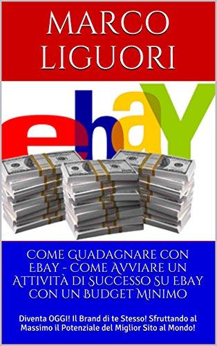 come-guadagnare-con-ebay-guadagno-online-e-commerce-personal-branding-marketing-vendita-come-avviare