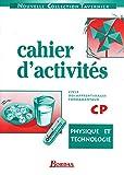 Physique technologie, cahier d'activités, CP