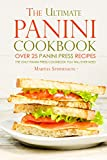 The Ultimate Panini Cookbook - Over 25 Panini Press Recipes: The Only Panini Press Cookbook You Will Ever Need (English Edition)