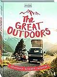 The Great Outdoors: 120 geniale Rauszeit-Rezepte für die Outdoorküche. Das perfekte Campingkochbuch.