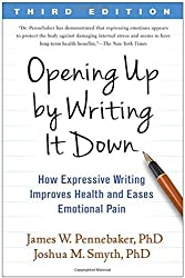 Opening Up by Writing It Down, Third Edition: How Expressive Writing Improves Health and Eases Emotional Pain by James W. Pennebaker PhD (2016-07-15)