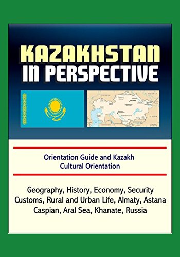 kazakhstan-in-perspective-orientation-guide-and-kazakh-cultural-orientation-geography-history-econom