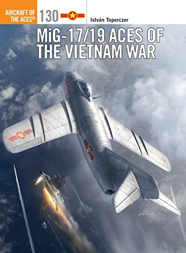 MiG-17/19 Aces of the Vietnam War (Aircraft of the Aces) por István Toperczer