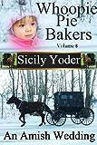 Whoopie Pie Bakers: Volume Eight: An Amish Wedding (Whoopie Pie Bakers series Book 8)