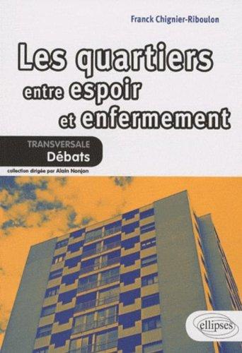 Les Quartiers, entre espoir et enfermement par Franck Chignier-Riboulon