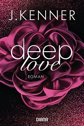Deep Love (1): Roman (Deep-Serie) von [Kenner, J.]