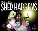 Shed Happens