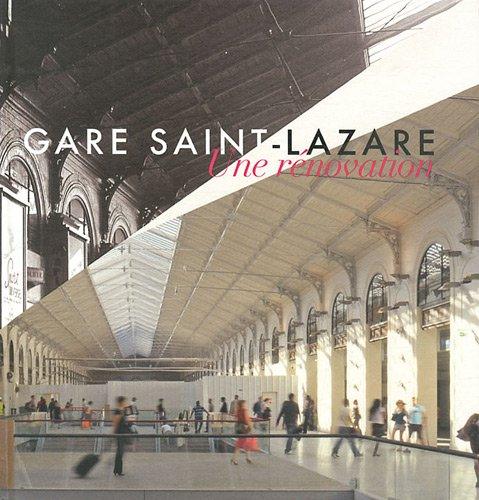 Gare Saint-Lazare. Une rénovation.