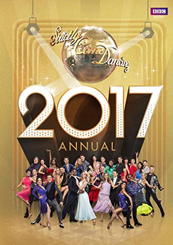 official-strictly-come-dancing-annual-2017-the-official-companion-to-the-hit-bbc-series-annuals-2017