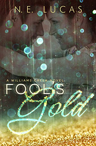 Fool's Gold: A William's Creek series (A William's Creek Series Book 1) (English Edition) (Crest Cranes)