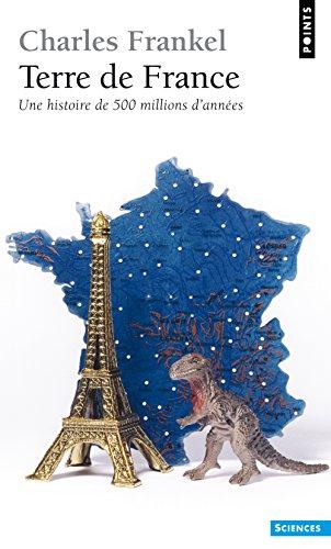 Terre de France. Une histoire de 500 millions d'an