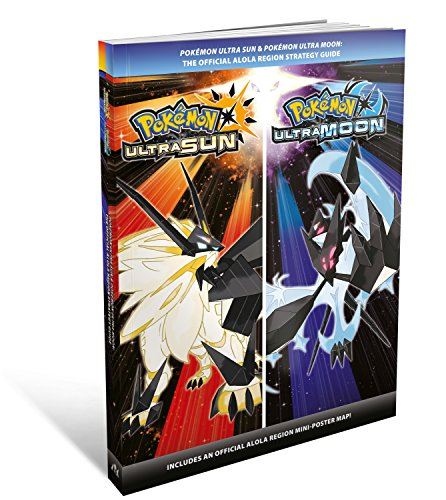 Pokemon Ultra Sun & Pokemon Ultra Moon: The Official Alola Region Strategy Guide (Official Guide)