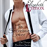His Secretive Lover: The Thorpe Brothers, Book 3