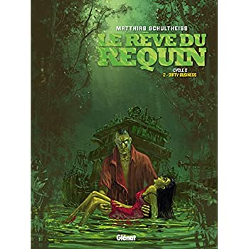 Le Rêve du requin - Cycle 2 - Tome 2: Dirty Business