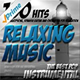 Relaxing Music (100 Hits) : The Best Pop Instrumental; Piano, Saxophone, Spanish Guitar and Orchestra for Relaxation