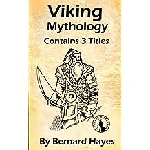 Viking Mythology: Norse Gods, Goddesses, Vikings, and Myths 3 in 1 Combo (English Edition)