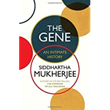 The Gene: An Intimate History by Siddhartha Mukherjee (2016-06-02)