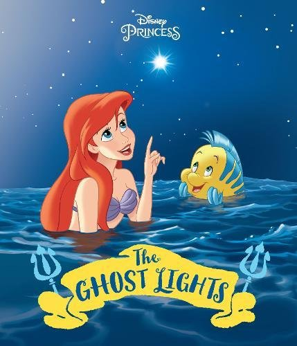 Disney Princess Ariel: The Ghost Lights (Picture Book) (Disney Princess Storybook)