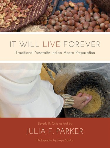 it-will-live-forever-traditional-yosemite-indian-acorn-preparation