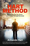 The Hart Method: Discovering Your Joy, Power, and Freedom Through Movement