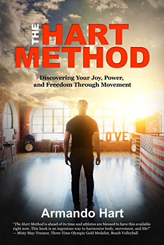 The Hart Method: Discovering Your Joy, Power, and Freedom Through Movement (English Edition) (Hart Trainieren)
