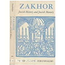 Zakhor: Jewish History and Jewish Memory (The Samuel and Althea Stroum lectures in Jewish studies) by Yosef Hayim Yerushalmi (1982-12-30)
