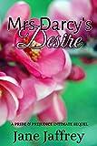 Mrs Darcy's Desire: A Pride and Prejudice Intimate Sequel