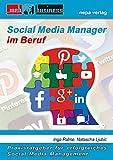 Social Media Manager im Beruf: Praxisratgeber für erfolgreiches Social Media Management
