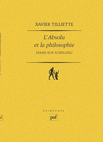 L'Absolu et la philosophie : Essais sur Schelling
