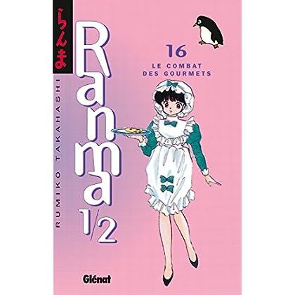Ranma 1/2 - Tome 16 : Le Combat des gourmets