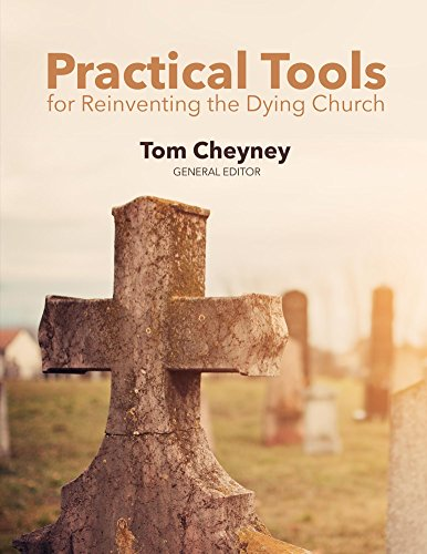 practical-tools-for-reinventing-the-dying-church-english-edition