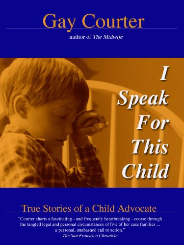 I Speak For This Child: True Stories of a Child Advocate (English Edition)