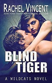 Blind Tiger (Wildcats Book 2) by [Vincent, Rachel]