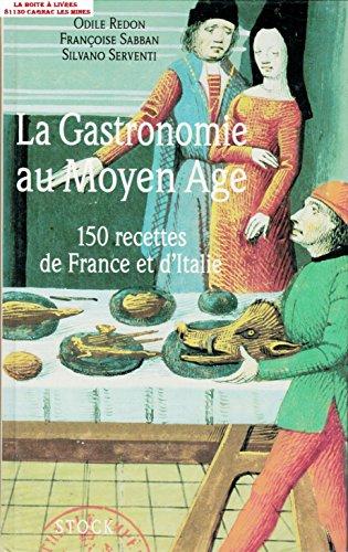 La gastronomie au Moyen-Âge par Françoise Sabban, Silvano Serventi, Odile Redon