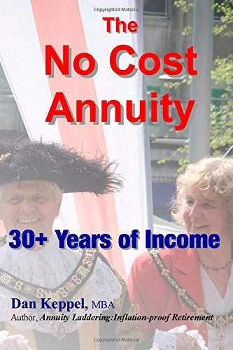The NO Cost Annuity: 30+ Years of Income
