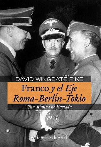 Franco y el Eje Roma-Berlin-Tokio / Franco and the Axis Rome-Berlin-Tokyo: Una alianza no firmada / An Alliance Unsigned (Ensayo / Essay)