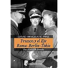 Franco y el Eje Roma-Berlín-Tokio: Una alianza no firmada (Alianza Ensayo)