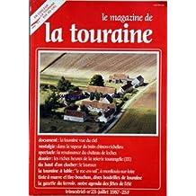 MAGAZINE DE LA TOURAINE (LE) [No 23] du 01/07/1987 - LA TOURAINE VUE DU CIEL - DANS LA VAPEUR DU TRAIN CHINON-RICHELIEU - LA RENAISSANCE DU CHATEAU DE LOCHES - LES RICHES HEURES DE LA SOIERIE TOURANGELLE - LE LOUROUX - LE ROC-EN-VAL - A MONTLOUIS-SUR-LOIRE